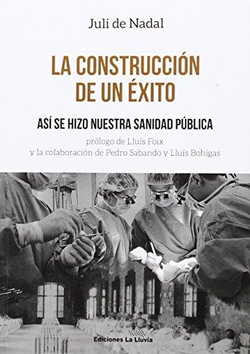 La construcción de un éxito: Así se hizo la sanidad pública (Libros Urgentes)