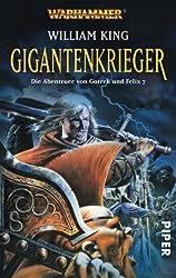 Gigantenkrieger. Wahrhammer. Die Abenteuer von Gotrek und Felix 7 (Warhammer - Die Abenteuer von Gotrek und Felix, Band 29137)