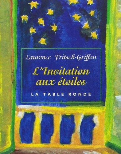 L'invitation aux étoiles: Une dimension spirituelle de l'astrologie par Laurence Fritsch-Griffon