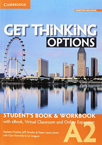 Get thinking options. A2. Student's book-Workbook. Per le Scuole superiori. Con e-book. Con espansione online