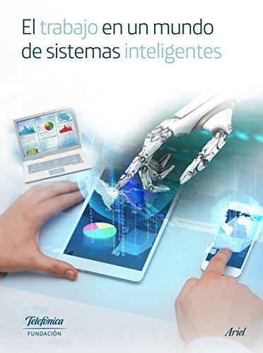 El trabajo en un mundo de sistemas inteligentes por Fundación Telefónica