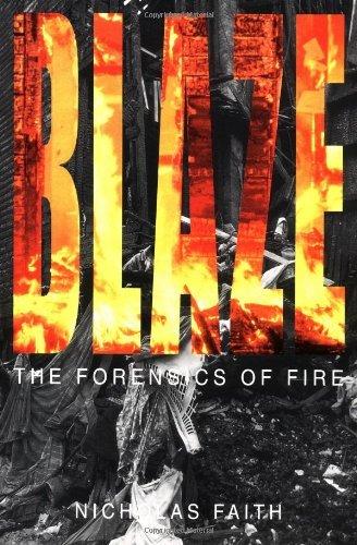 Blaze: The Forensics of Fire by Nicholas Faith (2000-08-11)