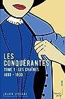 Les Conquérantes - tome 1 Les Chaînes par Leblanc