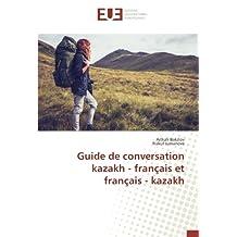 Guide de conversation kazakh - français et français - kazakh