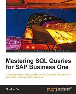 Mastering SQL Queries for SAP Business One de [Du, Gordon]