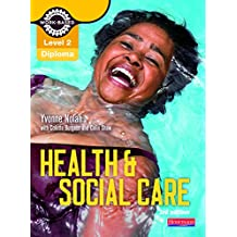 Level 2 Health and Social Care Diploma: Candidate Book 3rd edition (Level 2 Work Based Learning Health and Social Care)