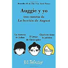 Auggie y Yo: Tres Cuentos de La Leccion de August (Wonder) (Vintage Espanol)