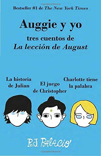 Auggie y Yo: Tres Cuentos de La Leccion de August (Wonder) (Vintage Espanol) por R J Palacio