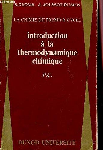 Introduction à la thermodynamique chimique - P.C. - Tome 2 de La chimie du premier cycle, PC1, CB, BG 1ere année par Gromb (S.) et Joussot-Dubien (J.) - A. Pacault (préface)