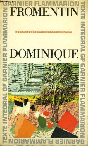Eugène Fromentin. Dominique : . Chronologie et introduction par Guy Sagnes par Eugène Fromentin