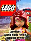 Review: Lego Elves: Azari's Magic Fire Set Build and Review [OV]