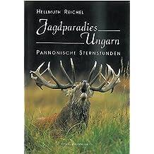 Jagdparadies Ungarn: Pannonische Sternstunden