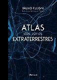 Atlas des zones extraterrestres (BEAUX LIVRES AR) - Format Kindle - 9782081389540 - 16,99 €