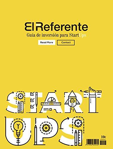 El Referente, Guía De Inversión Para Startups. Septiembre 2016 - Nº1