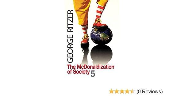 The Mcdonaldization Of Society 5 Amazon George Ritzer