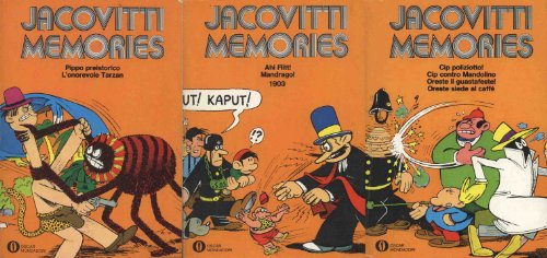 Jacovitti memories. 1 - Pippo preistorico e l'onorevole Tarzan. 2 - Ahi Flitt ! Mandrago ! 1903. 3 - Cip poliziotto ! Cip contro Mandolino. Oreste il guastafeste. Oreste siede al caffe.
