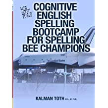 Cognitive English Spelling Bootcamp For Spelling Bee Champions (English Edition)