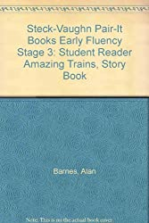 Steck-Vaughn Pair-It Books Early Fluency Stage 3: Student Reader Amazing Trains, Story Book