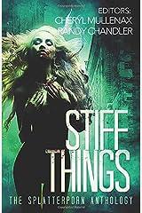 Stiff Things: The Splatterporn Anthology Paperback