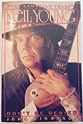 Neil Young: Don't Be Denied by John Einarson (1993-08-06)