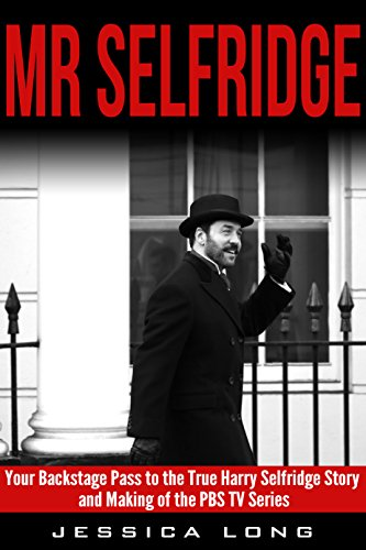 mr-selfridge-your-backstage-pass-to-the-true-harry-selfridge-story-and-making-of-the-pbs-tv-series-b