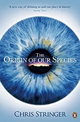 The Origin of Our Species by Chris Stringer (2012-05-31)