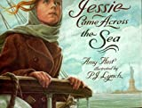 When Jessie Came Across the Sea by Amy Hest (1997-11-03)