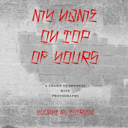 My Name on Top of Yours: Poems and Photographs