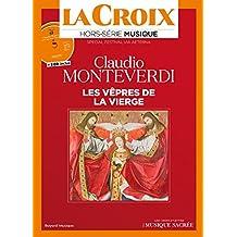 Claudio Monteverdi - Les vêpres de la Vierge : Hors-série La Croix Musique