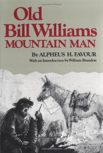 Old Bill Williams, Mountain Man (Civilization of the American Indian Series)