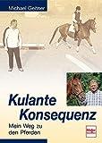 Kulante Konsequenz: Mein Weg zu den Pferden