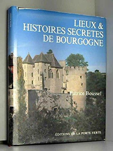 Lieux et histoires secrètes de Bourgogne (Lieux et histoires secrètes)