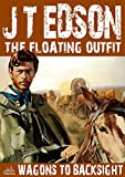 Wagons to Backsight (A Floating Outfit Western Book 11)