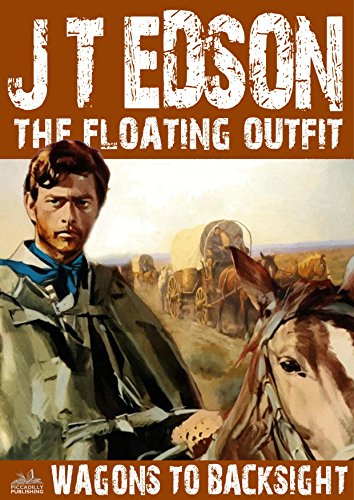 Wagons to Backsight (A Floating Outfit Western Book 11) (English (Outfits Elf)