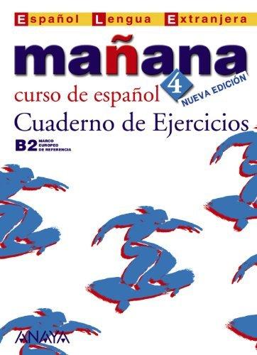 Manana - Nueva Edicion: Cuaderno De Ejercicios 4 (Metodos. Manana) by Pilar Alzugaray Zaragueta (2007-08-09)