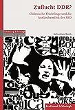 Zufluchtsort DDR?: Chilenische Flüchtlinge und die Ausländerpolitik der SED (Sammlung Schöningh zur Geschichte und Gegenwart) - Sebastian Koch