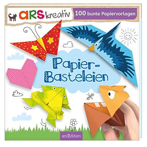 Papier-Basteleien: mit 100 bunten Papiervorlagen