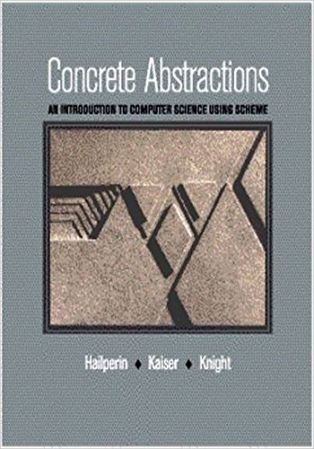 Concrete Abstractions - An Introduction to Computer Science Using Scheme (English Edition)