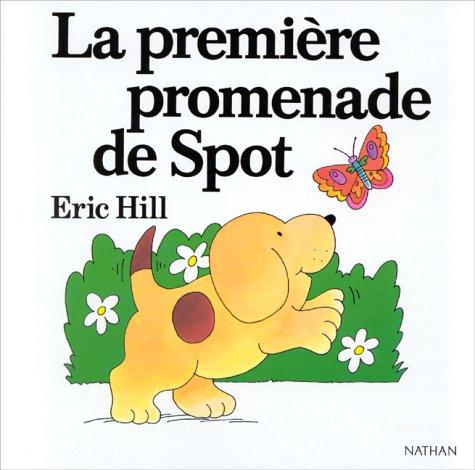 La Première Promenade de Spot par Eric Hill