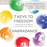 7 Keys To Freedom by Chakradance
