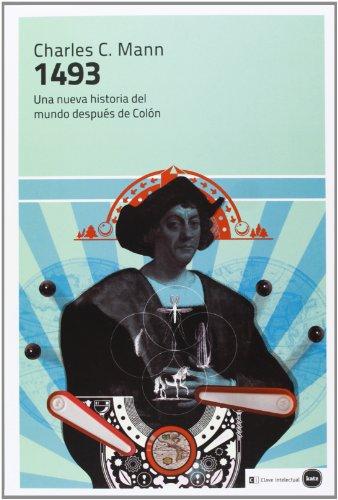 Descargar Libro 1493 - 2ª Edición (ensayos (en coedición con CLAVE INTELECTUAL)) de Charles C. Mann