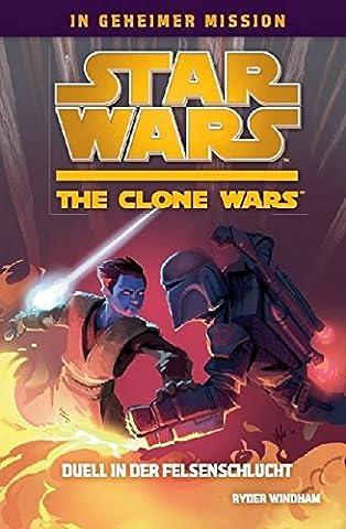 Star Wars The Clone Wars: In geheimer Mission, Bd. 3: Duell in der Felsenschlucht