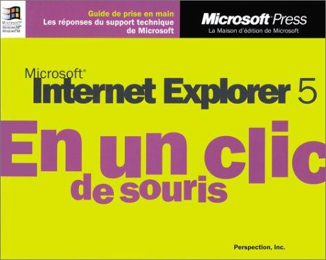 Microsoft Internet Explorer 5 en un clic de souris par Perspection Inc.