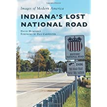 Indiana's Lost National Road (Images of Modern America)