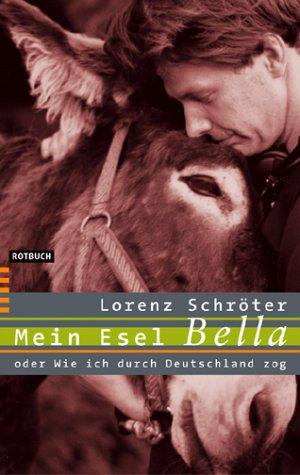 Rotbuch Verlag Mein Esel Bella oder Wie ich durch Deutschland zog