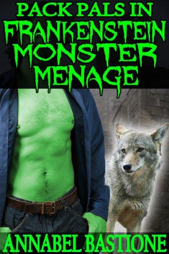 Pack Pals in Frankenstein Monster Menage: MMM Paranormal Monster Erotica