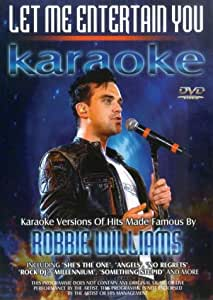 Let Me Entertain You - Karaoke - Karaoke Versions Of Hits Made Famous By Robbie Williams [DVD] [2003]