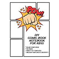 DIY Comic Book Notebook For Kids: Create Your Own Comics Strip Journal. Fun Blank Comic Book Kit For Boys, Girls & Adults To Make Cartoon Novels. 8.5 x 11 Inch Softcover With Multiple Story Templates.