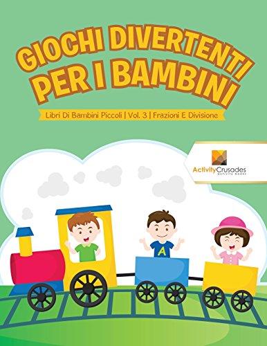 Giochi Divertenti Per I Bambini : Libri Di Bambini Piccoli   Vol. 3   Frazioni E Divisione