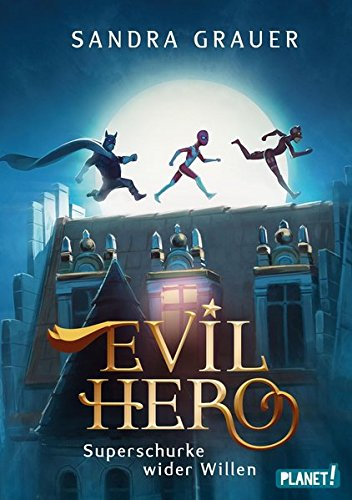Evil Hero Superschurke wider Willen